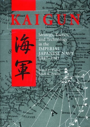 Kaigun: Strategy, Tactics and Technology in the Imperial Japanese Navy, 1887-1941