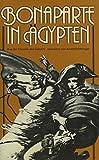 Bonaparte in Ägypten. Aus der Chronik des Gabarti. Übersetzt von A Hottinger. Lizenz Artemis Verlag, Zürich. Umfangre