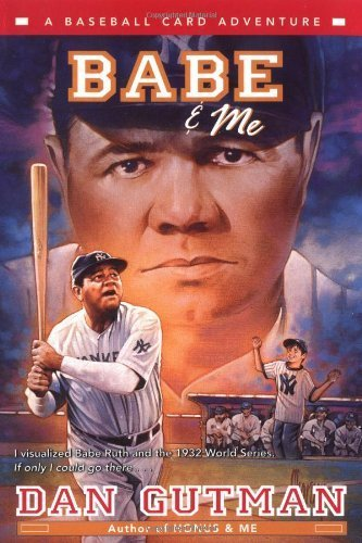 Babe & Me: A Baseball Card Adventure by Gutman, Dan (2002) Paperback