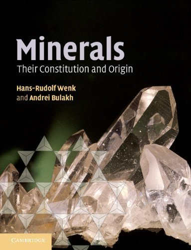 Minerals: Their Constitution and Origin by Wenk, Hans-Rudolf, Bulakh, Andrei (2004) Paperback