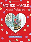 Mouse and Mole: Secret Valentine (Green Light Readers Level 3)