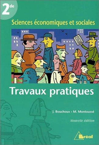 Sciences économiques et sociales, seconde : Travaux pratiques