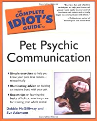 The Complete Idiot's Guide to Pet Psychic Communication