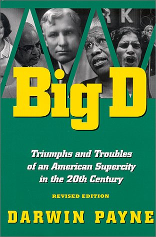 Big D: Triumphs and Troubles of an American Supercity in the 20th Century - Paynes Forks