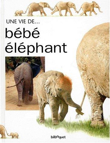 La Vie de bébé éléphant par Nicholas Head