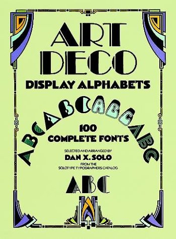 Art Deco Display Alphabets (Dover Pictorial Archives) por Dan X. Solo