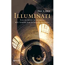 Illuminati : La Historia Secreta De Una Secta Infernal / Illuminati : The Secret History Of A Malevolent Sect ((Fuera de colección))