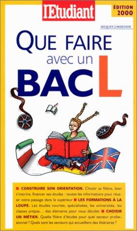 Que faire avec un BAC L ? par Jacques Lindecker