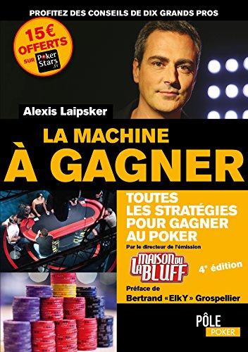 La machine à gagner - Ed 2017 par Alexis LAIPSKER