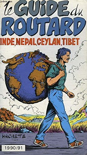 Le guide du routard 1990/91: inde, nepal, ceylan, tibet