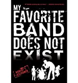 MY FAVORITE BAND DOES NOT EXIST BY Jeschonek, Robert T.(Author)04-2012( Paperback )