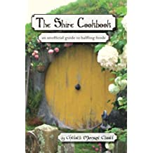 The Shire Cookbook by Chelsea Monroe-Cassel (2015-10-03)