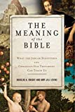 The Meaning of the Bible: What the Jewish Scriptures and Christian Old Testament Can Teachus by Douglas A. Knight (2012-08-21)