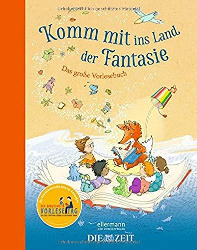 Komm mit ins Land der Fantasie: Das große Vorlesebuch