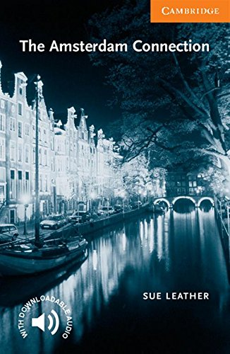 CER4: The Amsterdam Connection Level 4 (Cambridge English Readers) por Sue Leather