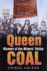 Queen Coal: Women of the Miners' Strike