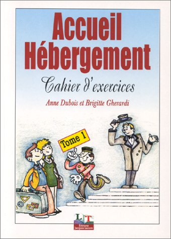 ACCUEIL-HEBERGEMENT. Tome 1, Cahier d'exercices