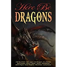 Here Be Dragons (Myth, Monsters and Mayhem Book 3)