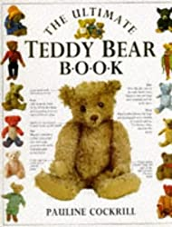 The Ultimate Teddy Bear Book