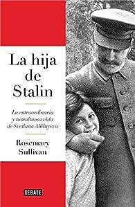 La hija de Stalin par Rosemary Sullivan