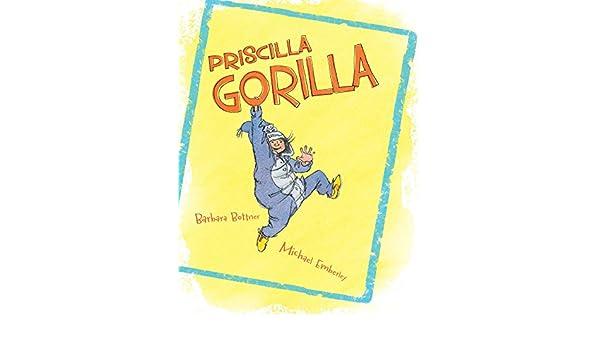 Priscilla Gorilla (English Edition) eBook: Barbara Bottner