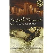 BELLA DURMIENTE, LA (NOVA) de Sheri S. Tepper (21 sep 2005) Tapa blanda