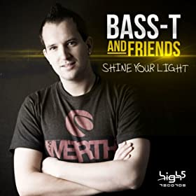 Bass-T & Friends-Shine Your Light