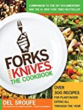 Forks Over Knives: The Cookbook (Turtleback School & Library Binding Edition) by Del Sroufe (2012-08-14)