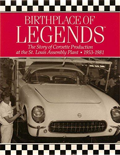 Birthplace of Legends: The Story of Corvette Production at the St. Louis Assembly Plant, 1953-1981 - Corvette St. Louis