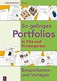 So gelingen Portfolios in Kita und Kindergarten: Beispielseiten und Vorlagen