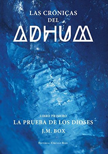 Las Crónicas del Adhum.Libro I: La prueba de los dioses eBook: BOX ...