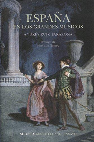 España en los grandes músicos (Biblioteca de Ensayo / Serie mayor, Band 95) (Estudio Musica De)