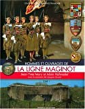 Hommes et ouvrages de la ligne Maginot. illustrations en noir et en couleur - Histoire & Collections - 11/03/1999