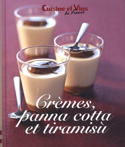 Crèmes, pana cotta et tiramisù par Cuisine et Vins de France