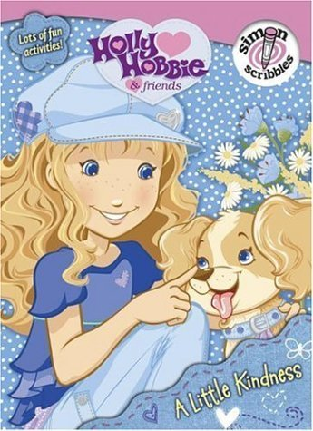 a-little-kindness-holly-hobbie-friends-by-coco-xavier-2006-09-05