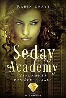 Verdammte des Schicksals (Seday Academy 6) von [Kratt, Karin]