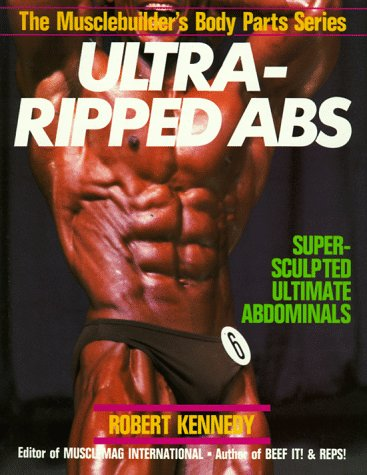Ultra Ripped Abs (Muscle Builders Body Parts) por Robert Kennedy