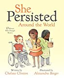 #5: She Persisted Around the World: 13 Women Who Changed History