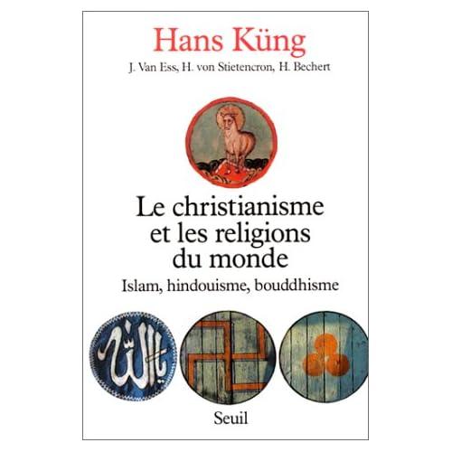 Le Christianisme et les Religions du monde : Islam, Hindouisme, Bouddhisme