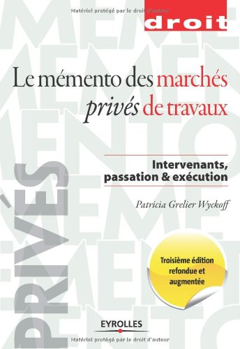Mmento des marchs privs de travaux: intervenants, passation & xcution