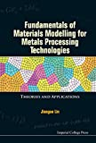 Fundamentals of Materials Modelling for Metals Processing Technologies:Theories and Applications