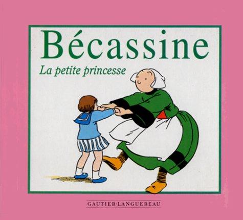 Ma première Bécassine : La Petite Princesse
