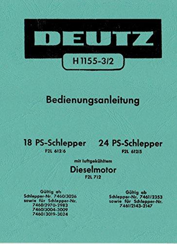 Preisvergleich Produktbild Bedienungsanleitung für 18 PS Deutz Schlepper F2L612 / 6 und 24PS Schlepper F2L612 / 5 Motor F2L712 H115-3 / 2