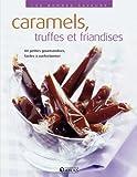 Les bonnes saveurs - Caramels, truffes et friandises