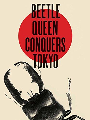 beetle-queen-conquers-tokyo