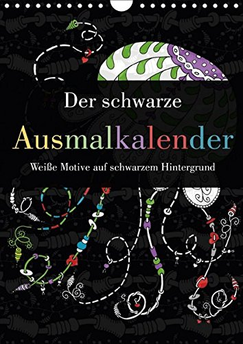 Der schwarze Ausmalkalender - Weiße Motive auf schwarzem Hintergrund (Wandkalender 2018 DIN A4...