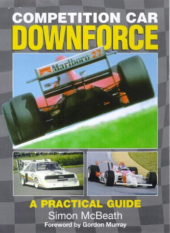 Competition Car Downforce: A Practical Guide por Simon McBeath