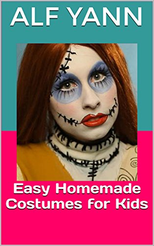 Easy Homemade Costumes for Kids (English Edition) (Halloween Homemade Crafts Kinder)