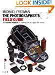 The Photographer's Field Guide: The E...