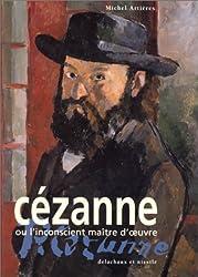 Cézanne ou L'inconscient maître d'oeuvre